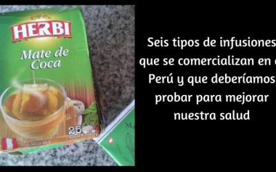 Seis tipos de infusiones que se comercializan en el Perú y que deberíamos probar para mejorar nuestra salud