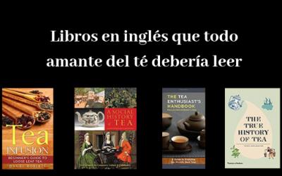 Libros en inglés que los amantes del té y de las infusiones herbales deberían leer
